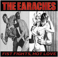 the EARACHES - Fist Fights, Hot Love CD cover