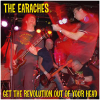 THE EARACHES - Get The Revolution Out Of Your Head CD cover